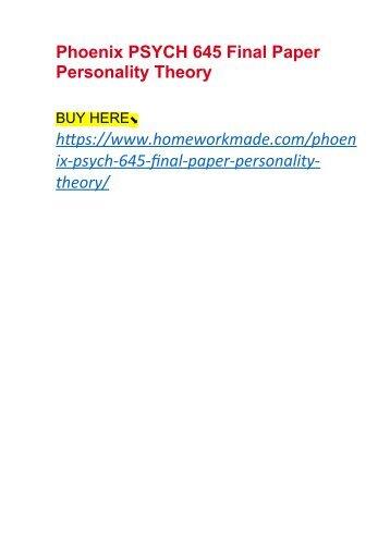 Phoenix PSYCH 645 Final Paper Personality Theory