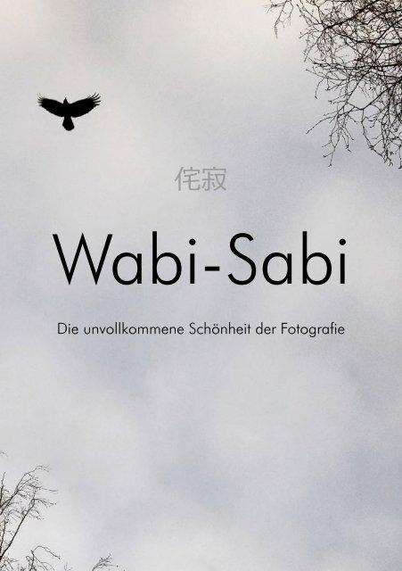 Monatskalender 2018: Wabi-Sabi - Die unvollkommene Schönheit der Fotografie