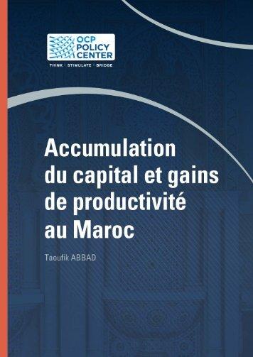 Accumulation du capital et gains de productivite au Maroc