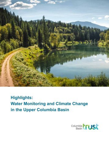 Highlights Water Monitoring and Climate Change in the Upper Columbia Basin