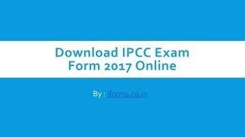 Download IPCC Exam Form 2017 Online