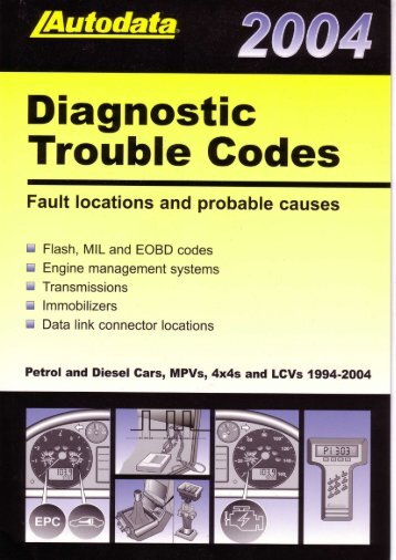 Autodata - Diagnostic Trouble Codes Fault locations and probable causes - 2004 edition