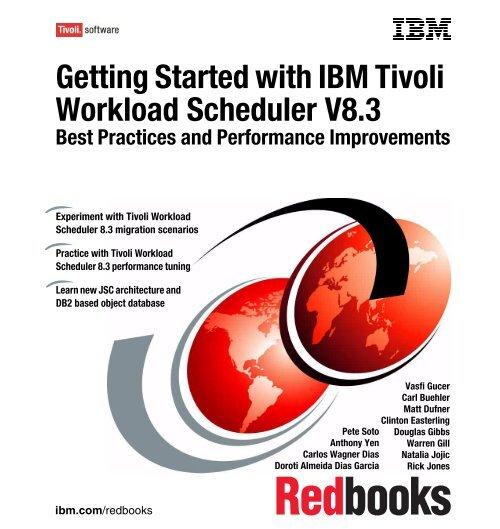 Getting Started with IBM Tivoli Workload Scheduler     - IBM