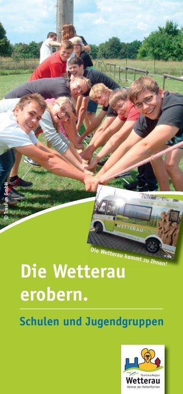 Die Wetterau erobern. Schulen und Jugendgruppen
