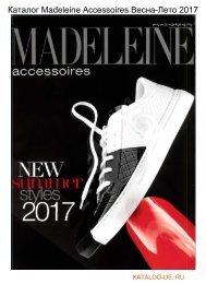 Каталог madeleine accessoires Весна-Лето 2017.Заказывай на www.katalog-de.ru или по тел. +74955404248.