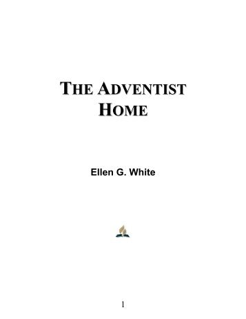The Adventist Home - Ellen G. White