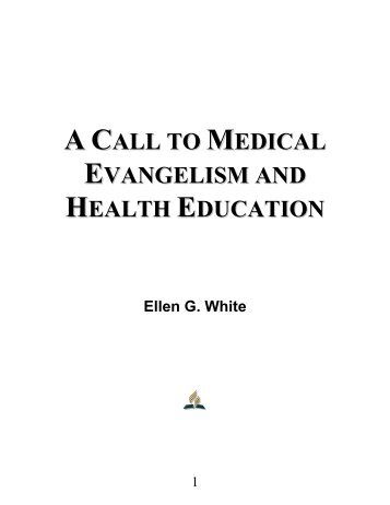 A Call To Medical Evangelism and Health Education - Ellen G. White