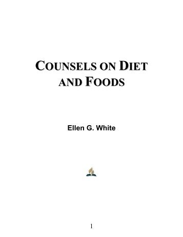 Counsels on Diet and Foods - Ellen G. White