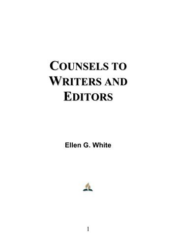 Counsels to Writers and Editors - Ellen G. White