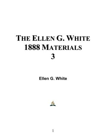 The Ellen G. White 1888 Materials: Volume 3 - Ellen G. White