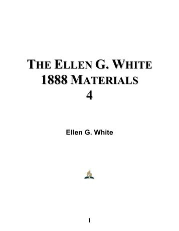 The Ellen G. White 1888 Materials: Volume 4 - Ellen G. White