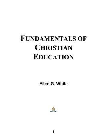 Fundamentals of Christian Education - Ellen G. White