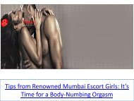Tips from Renowned Mumbai Escort Girls: It's Time for a Body-Numbing Orgasm