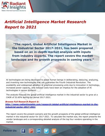 Artificial Intelligence Market Growth Forecast Analysis, Regions and Type to 2021 by Radiant Insights,Inc