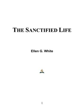 The Sanctified Life - Ellen G. White