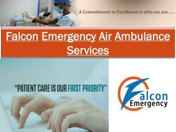 Falcon Emergency provides Careful Air Ambulance Services in Jabalpur and Siliguri