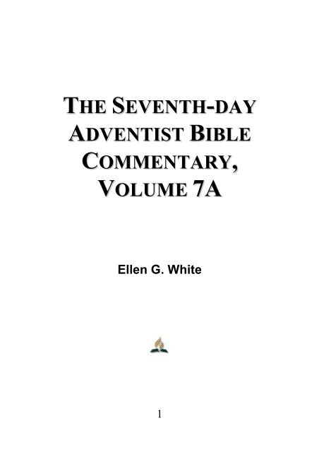 Seventh-day Adventist Bible Commentary, Volume 7A - Ellen G  White