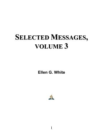 Selected Messages, Volume 3 - Ellen G. White