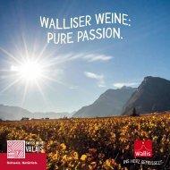 Walliser Weine: pure Passion.