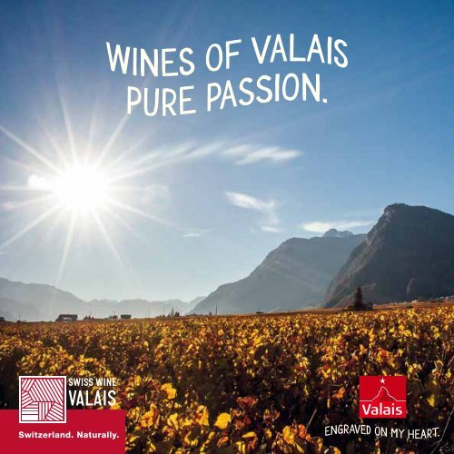 Wines of Valais, pure passion.