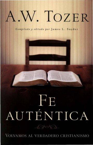 A.W.Tozer - Fe Auténtica