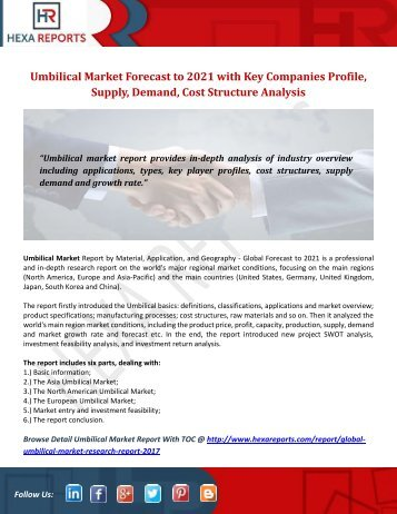 Umbilical Market Forecast to 2021 with Key Companies Profile, Supply, Demand, Cost Structure Analysis