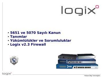 5651 ve 5070 Sayılı Kanun Tanımlar Yükümlülükler ve Sorumluluklar Logix v2.3 Firewall. Rekare Bilgi Teknolojileri