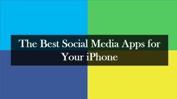 The Best Social Media Apps for Your iPhone