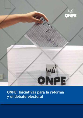 ONPE Iniciativas para la reforma y el debate electoral