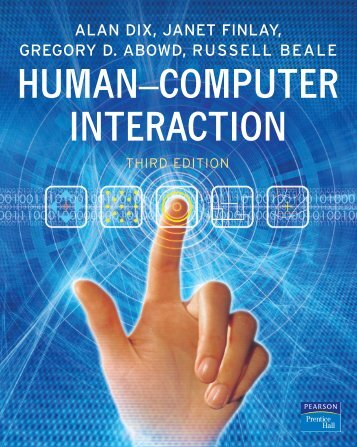 Human Computer Interaction - 3rd Edition by - ALAN DIX_ JANET FINLAY_ ISBN 0130461091 (itkaka786.blogspot.com)