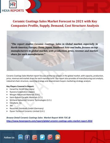 Ceramic Coatings Sales Market Forecast to 2021 with Key Companies Profile, Supply, Demand, Cost Structure Analysis