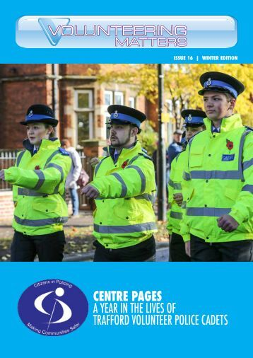 CENTRE PAGES A year in the lives of Trafford Volunteer Police Cadets
