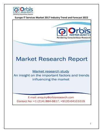 Europe IT ServicesIndustry 2017 Market Growth Analysis and 2021 Forecast Report