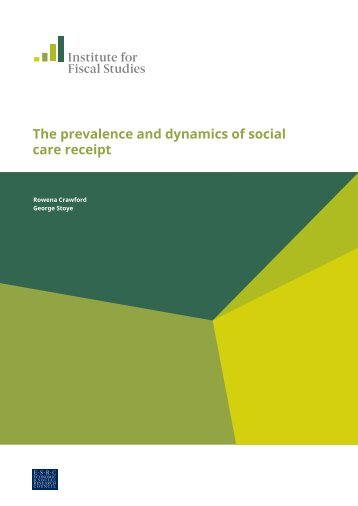 The prevalence and dynamics of social care receipt George Stoye