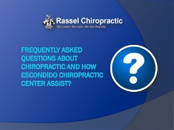 Frequently Asked Questions about Chiropractic and How Escondido Chiropractic Center assist