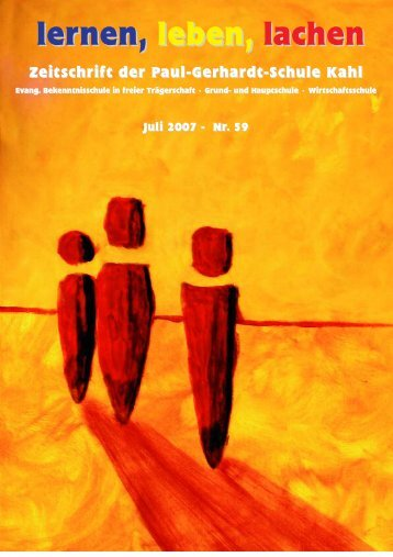 Schulzeitung Nr. 59 (07/2007) - Paul-Gerhardt-Schule Kahl