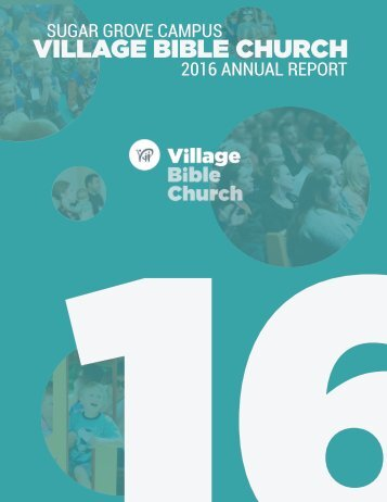 2016 Annual Report - FINAL FOR PRINT - Village Bible Church