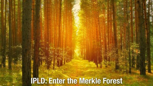 IPLD Enter the Merkle Forest