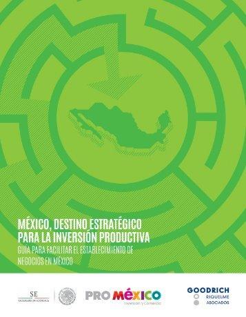 MÉXICO DESTINO ESTRATÉGICO PARA LA INVERSIÓN PRODUCTIVA