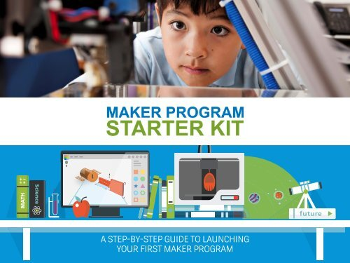 A STEP-BY-STEP GUIDE TO LAUNCHING YOUR FIRST MAKER PROGRAM