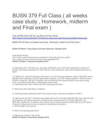 BUSN 379 Full Class ( all weeks case study , Homework, midterm and Final exam )