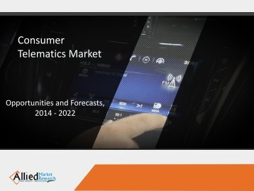 The Global Consumer Telematics Market is anticipated to rise to $26.18 billion by 2020 with a CAGR of 33.7%