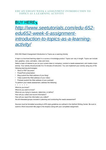 EDU 652 EDU652 WEEK 6 ASSIGNMENT INTRODUCTION TO TOPICS AS A LEARNING ACTIVITY