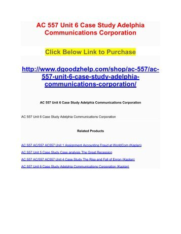 AC 557 Unit 6 Case Study Adelphia Communications Corporation