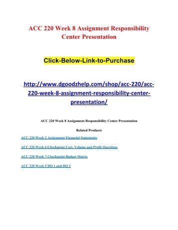 ACC 220 Week 8 Assignment Responsibility Center Presentation