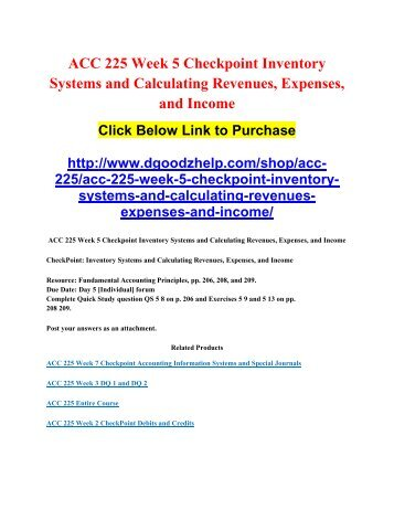 ACC 225 Week 5 Checkpoint Inventory Systems and Calculating Revenues, Expenses, and Income