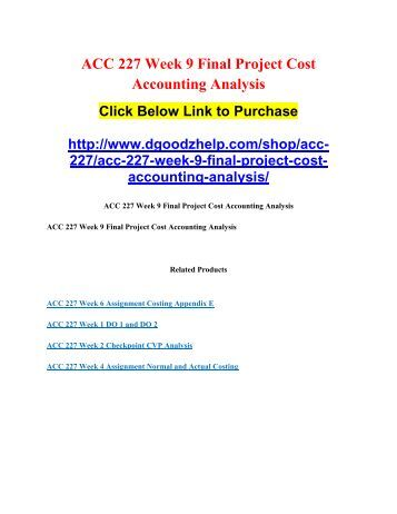 acc 230 week 9 final Acc 230 week 9 final project evaluating health click below url to purchase homework.