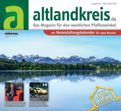 Altlandkreis Ausgabe März/April 2017 - Das Magazin für den westlichen Pfaffenwinkel