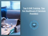 Top 5 EHR Training Tips For Healthcare IT Services Providers