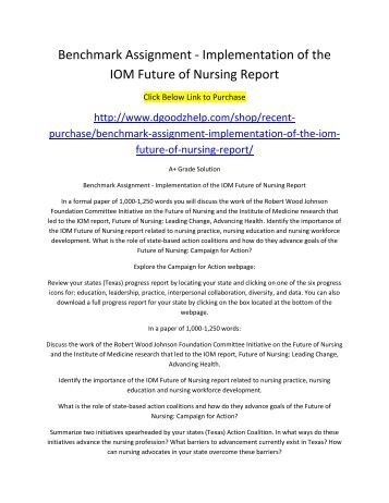 review the iom report the future of nursing leading change advancing health The iom report on the future of nursing: what perioperative nurses need to  know  report, the future of nursing: leading change, advancing health,  the  scientific scrutiny of iom review teams for validity and reliability4.